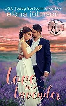 Love in Lavender: Sweet Contemporary Romance (Hawthorne Harbor Romance Book 1) by [Johnson, Elana]
