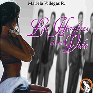 Los Hombres de mi Vida [The Men of My Life] Audiobook