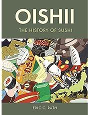 Oishii: The History of Sushi