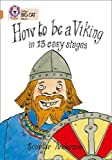 How to Be a Viking: Band 12/Copper (Collins Big Cat): Band 12 Phase 5, Bk. 5