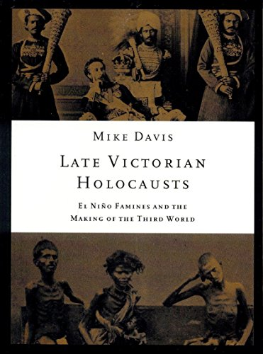 Late Victorian Holocausts: El Niño Famines and the...