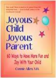 Joyous Child Joyous Parent, Connie Allen, 0979666902