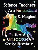 Science Teachers Are Fantastical & Magical Like A