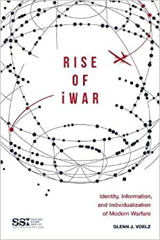 Book Rise of iWar: Identity, Information, and the Individualization of Modern Warfare