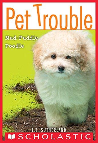Pet Trouble #3: Mud-Puddle Poodle (Poodle Cover)