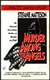 Murder among the Angels, Stefanie Matteson, 042515548X