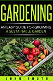 Quick And Easy Guide To Growing Your Own Food And Saving Money On Groceries!Download your copy today!Tired of spending so much money on produce?  Would you like to be in charge of your food supply?  Even better, would you like to walk out of ...