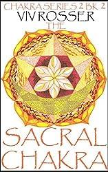 Chakra Series 2 (Book 2) - The Sacral Chakra (English Edition)