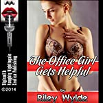 The Office Girl Gets Helpful: A Sex at Work Erotica Story with Anal Sex   Riley Wylde