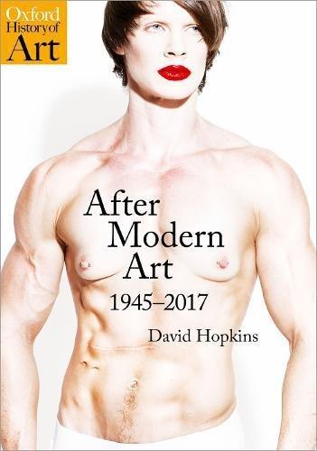 After Modern Art: 1945-2017 (Oxford History of Art)