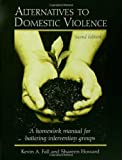 Alternatives to Domestic Violence, Kevin A. Fall and Shareen Howard, 0415949521