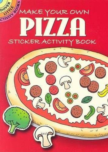 Make Your Own Pizza Sticker Activity Book (Dover Little Activity Books Stickers) (Little White Car)