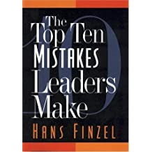 The Top Ten Mistakes Leaders Make by Finzel, Hans(February 1, 1994) Paperback