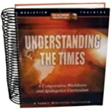 Understanding the Times (Teachers Manual) (A Comparative Worldview and Apologetics Curriculum)