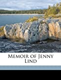 Memoir of Jenny Lind, Johanna Maria Lind-Goldschmidt, 1149737441