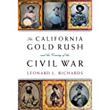 The California Gold Rush and the Coming of the Civil War (Vintage Civil War Library)