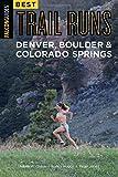 img - for Best Trail Runs Denver, Boulder & Colorado Springs (Falcon Guides) book / textbook / text book