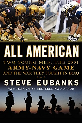 (All American: Two Young Men, the 2001 Army-Navy Game and the War They Fought in Iraq)
