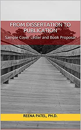 From Dissertation To Publication Sample Cover Letter And Book Proposal Kindle Edition By Patel Reena Reference Kindle Ebooks Amazon Com