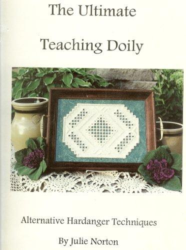 - The Ultimate Teaching Doily (Alternative Hardanger Techniques)