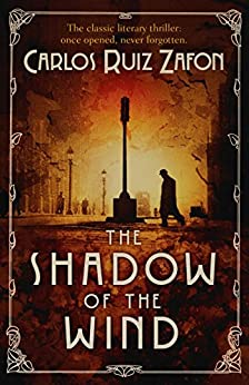 The Shadow Of The Wind (The Cemetery of Forgotten Series Book 1) by [Zafon, Carlos Ruiz]