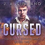 Cursed: The Thrice Cursed Mage, Book 1 | J. A. Cipriano