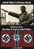 img - for Adolf Hitler s Picture Book 2,000 Photos Gallery: The Rise & Fall of Adolf Hitler Part 3 (of 3) book / textbook / text book