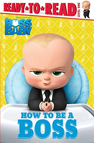 How To Be A Boss  The Boss Baby Movie