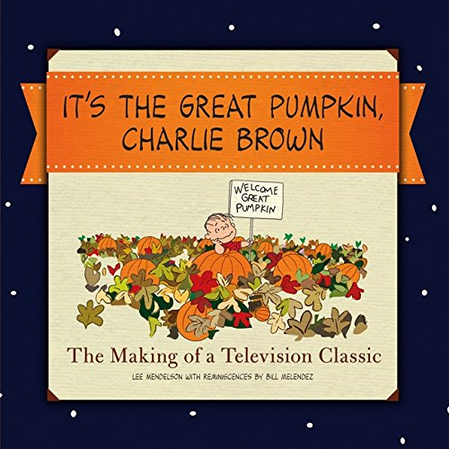 It's the Great Pumpkin: The Making of a Television Classic -