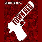 Town Red | Jennifer Moss