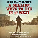Seth MacFarlane's A Million Ways to Die in the West: A Novel Audiobook by Seth MacFarlane Narrated by Jonathan Frakes