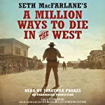 Seth MacFarlane's A Million Ways to Die in the West: A Novel | Seth MacFarlane