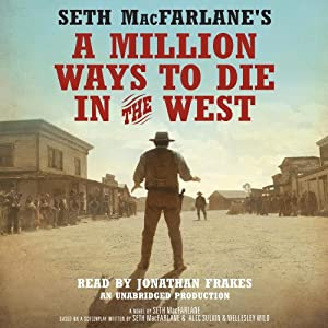 Seth MacFarlane's A Million Ways to Die in the West Audiobook