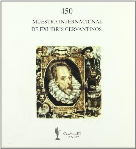 450. Muestra Internacional de Exlibris Cervantinos :  [catálogo de la exposición] (Spanish Edition) (Estudio 450)