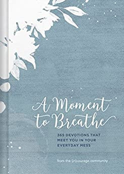 A Moment to Breathe by [(in)courage]