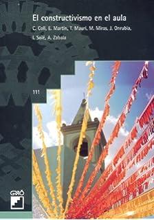 El constructivismo en el aula (Spanish Edition)