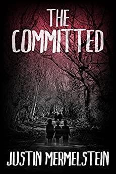 The Committed: A Supernatural Thriller by [Mermelstein, Justin]