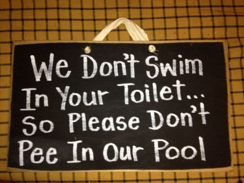 123RoyWarner Dont Swim In Your Toilet Dont Pee In Our Pool Sign Wood Deck Spa Hot Tub Decor