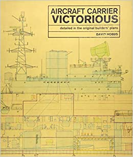 Aircraft Carrier Victorious: Detailed in the Original ... on