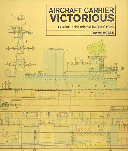 (Aircraft Carrier Victorious: Detailed in the Original Builders')