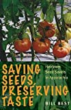 img - for Billy F. Best: Saving Seeds, Preserving Taste : Heirloom Seed Savers in Appalachia (Paperback); 2013 Edition book / textbook / text book