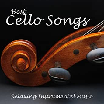 Best Cello Songs - Relaxing Instrumental Music by Relaxing