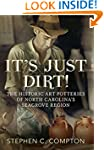 It's Just Dirt! The Historic Art Pott...