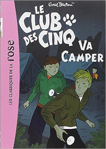 Amazon Fr Le Club Des Cinq Va Camper Enid Blyton