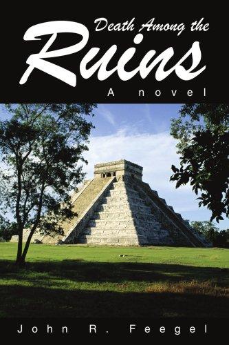 Death Among The Ruins  A Novel