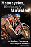 img - for Motorcycles, Madness & Miracles - A Badass Journey to Empowerment book / textbook / text book