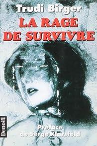 La rage de survivre par Trudi Birger