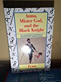 Anna, Mister God, and the Black Knight: The Long Awaited Companion to Mister God, This is Anna (Thorndike Press Large Print Basic Series)