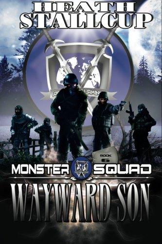 Wayward Son: A Monster Squad Novel (Volume 6) pdf