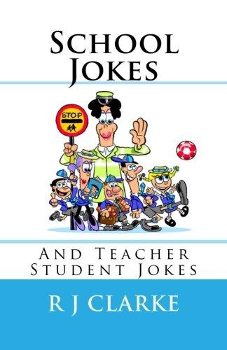School Jokes: And Teacher Student Jokes